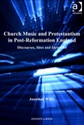 Church Music and Protestantism in Post-Reformation England: Discourses, Sites and Identities 9781409480815R90