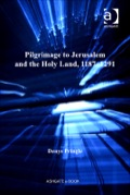 Pilgrimage to Jerusalem and the Holy Land, 1187–1291 9781409483113R90