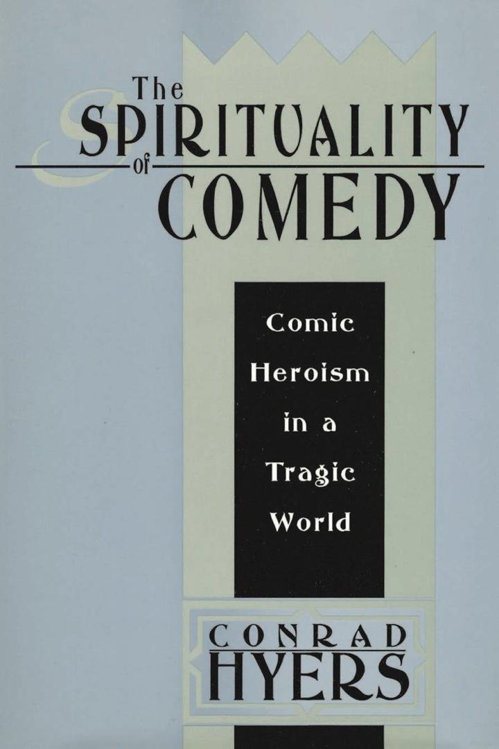 The Spirituality of Comedy