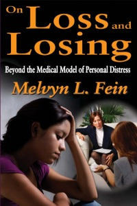 On Loss and Losing              by             Melvyn L. Fein