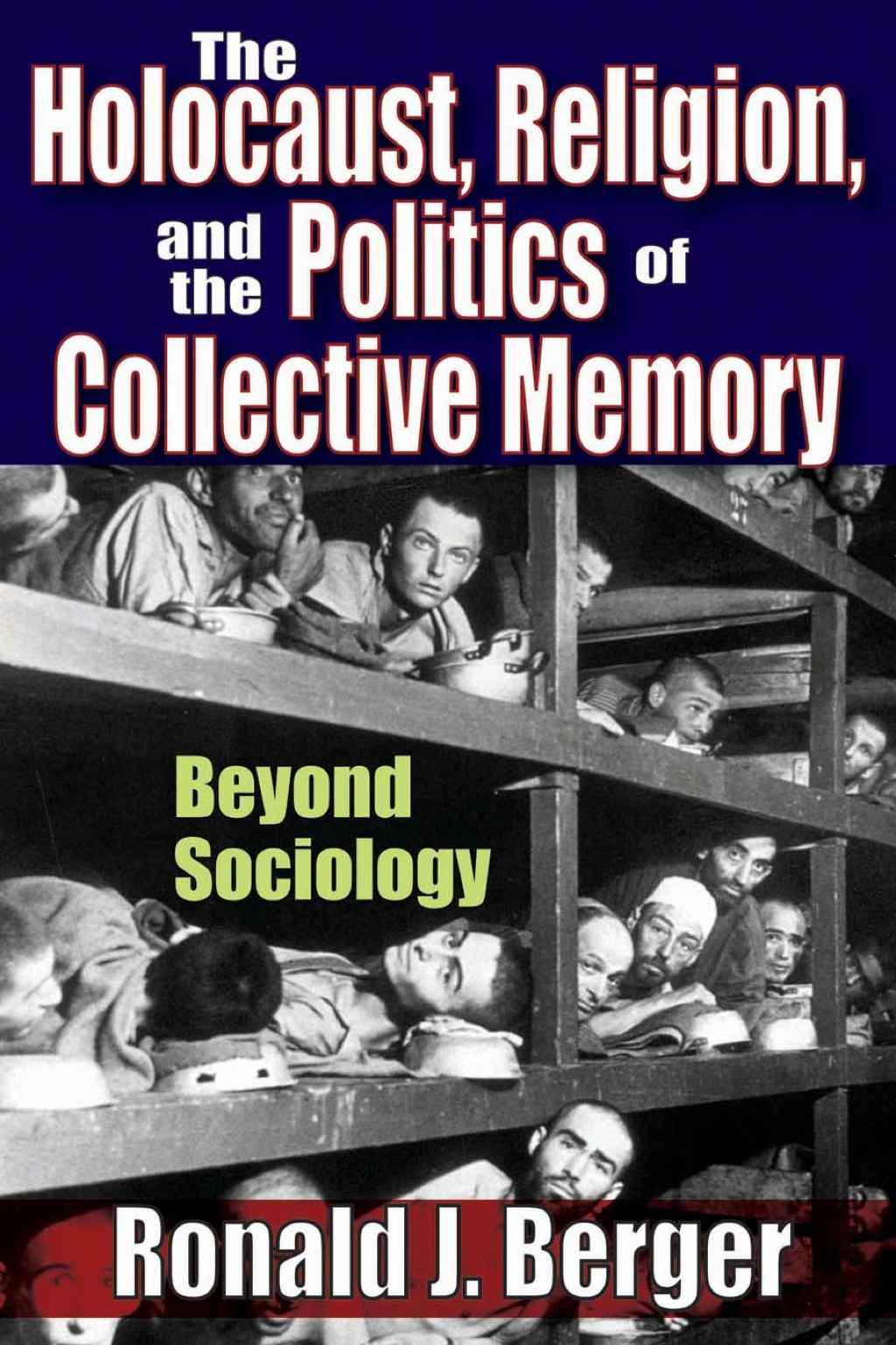 The Holocaust  Religion  and the Politics of Collective Memory (eBook)