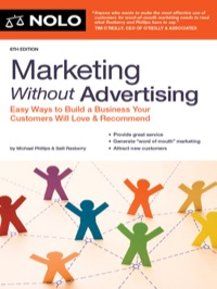 Marketing Without Advertising: Easy Ways to Build a Business Your Customers Will Love & Recommend              by             Phillips, Michael