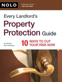 Every Landlord's Property Protection Guide: 10 Ways to Cut Your Risk Now              by             Leshnower, Ron, Attorney