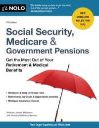 Social Security, Medicare and Government Pensions: Get the Most Out of Your Retirement and Medical Benefits              by             Joseph, Matthews, Attorney; Berman, Dorothy Matthews