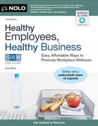 Healthy Employees, Healthy Business: Easy, Affordable Ways to Promote Workplace Wellness              by             Ilona Bray J.D.