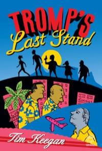 Tromp's Last Stand              by             Tim Keegan