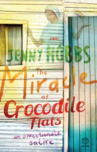 The Miracle of Crocodile Flats              by             Jenny Hobbs