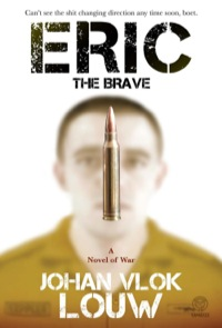 Eric the Brave              by             Johan Vlok Louw