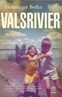 Valsrivier              by             Dominique Botha