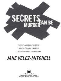 Secrets Can Be Murder              by             Jane Velez-Mitchell