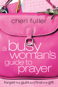 A Busy Woman's Guide to Prayer 9781418560690