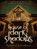 House of Dark Shadows 9781418566173