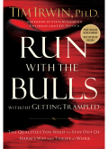 Run With the Bulls Without Getting Trampled 9781418577674