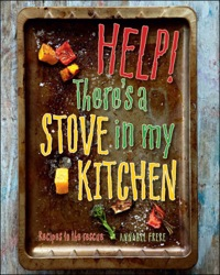 Help! There's a Stove in my Kitchen              by             Annabel Frere