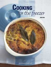 Cooking for the Freezer              by             Julia Orbe