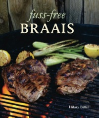 Fuss-free Braais              by             Hilary Biller