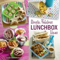 Simple, Fabulous Lunchbox ideas              by             Leanne Katzenellenbogen
