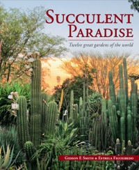 Succulent Paradise – Twelve great gardens of the world              by             Gideon Smith