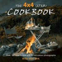 The 4 X 4 Safari Cookbook              by             Rita van Dyk