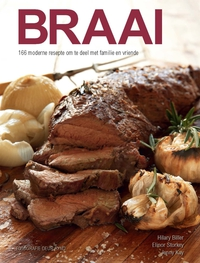 Braai: 166 moderne resepte om te deel met familie en vriende              by             Hilary Biller