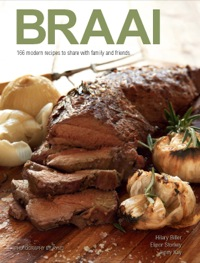 Braai: 166 modern recipes to share with family and friends              by             Hilary Biller