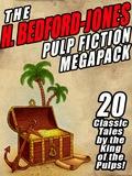 The H. Bedford-Jones Pulp Fiction Megapack 9781434442796