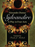 Sylvandire: A Play in Four Acts 9781434443236