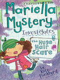 Mariella Mystery Investigates the Huge Hair Scare 9781438092898