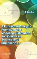 A Functional Analysis Framework for Modeling, Estimation and Control in Science and Engineering 9781439880845R90