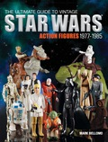 The Ultimate Guide to Vintage Star Wars Action Figures, 1977-1985 9781440240621