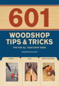 601 Woodshop Tips & Tricks 9781440310195