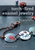 Torch-Fired Enamel Jewelry, Bracelets combines beading and wire-working techniques with the intense beauty of torch-fired enameled beads