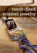 Torch-Fired Enamel Jewelry: Necklaces, Part 2 combines beading and wire-working techniques with the intense beauty of torch-fired enameled beads