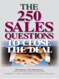 The 250 Sales Questions To Close The Deal 9781440520976
