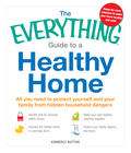 The Everything Guide to a Healthy Home 9781440532092