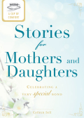 A Cup of Comfort Stories for Mothers and Daughters 9781440537394