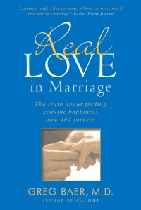 Real Love in Marriage              by             Greg Baer