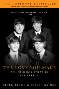 The Love You Make              by             Peter Brown; Steven Gaines