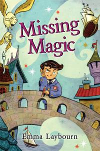 Missing Magic              by             Emma Laybourn