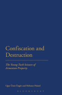 Confiscation and Destruction              by             Ugur Ungor; Mehmet Polatel
