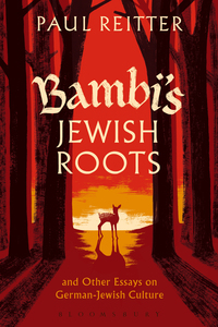 Bambi's Jewish Roots and Other Essays on German-Jewish Culture              by             Paul Reitter