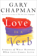 Love is a Verb: Stories of What Happens When Love Comes Alive 9781441204028