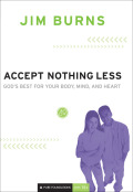 Accept Nothing Less: God's Best for Your Body, Mind, and Heart 9781441204332