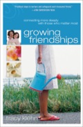 Growing Friendships: Connecting More Deeply With Those Who Matter Most 9781441208248