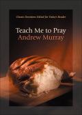 Teach Me To Pray 9781441210401