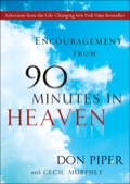 Encouragement from 90 Minutes in Heaven 9781441214249