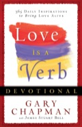 Love is a Verb Devotional: 365 Daily Inspirations to Bring Love Alive 9781441233929
