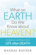 What on Earth Do We Know about Heaven? 9781441242709
