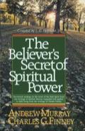 The Believer's Secret of Spiritual Power 9781441262110