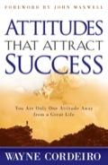 Attitudes That Attract Success 9781441266101